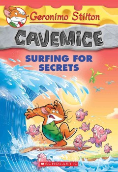 Surfing for secrets /  Geronimo Stilton ; illustrations by Giuseppe Facciotto (design) and Alessandro Costa (color) ; graphics by Marta Lorini. - Geronimo Stilton ; illustrations by Giuseppe Facciotto (design) and Alessandro Costa (color) ; graphics by Marta Lorini.