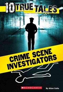 Crime scene investigators /  by Allan Zullo. - by Allan Zullo.