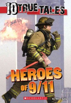 Heroes of 9/11 /  by Allan Zullo. - by Allan Zullo.
