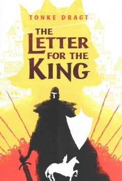 The letter for the king /  Tonke Dragt ; translated by Laura Watkinson. - Tonke Dragt ; translated by Laura Watkinson.
