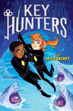 The spy's secret /  by Eric Luper ; illustrated by Lisa K. Weber. - by Eric Luper ; illustrated by Lisa K. Weber.