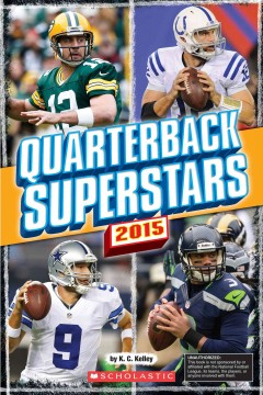 Quarterback superstars 2015 /  by K. C. Kelley. - by K. C. Kelley.