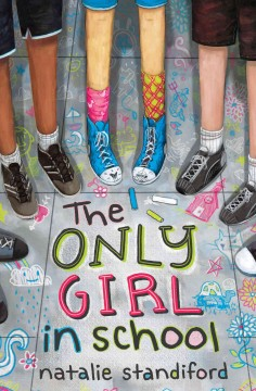 The only girl in school /  Natalie Standiford ; illustrations by Nathan Durfee. - Natalie Standiford ; illustrations by Nathan Durfee.