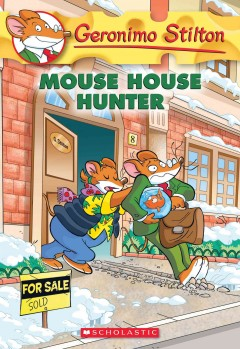 Mouse house hunter /  Geronimo Stilton. - Geronimo Stilton.