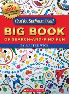 Big book of search-and-find fun /  by Walter Wick. - by Walter Wick.