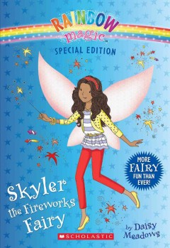 Skyler the fireworks fairy /  by Daisy Meadows. - by Daisy Meadows.