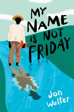 My name is not Friday /  Jon Walter.