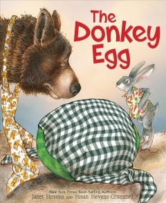 The donkey egg /  by Janet Stevens and Susan Stevens Crummel ; illustrated by Janet Stevens. - by Janet Stevens and Susan Stevens Crummel ; illustrated by Janet Stevens.