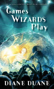 Games wizards play /  Diane Duane.