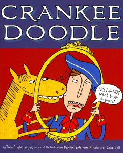 Crankee Doodle /  by Tom Angleberger ; pictures by Cece Bell. - by Tom Angleberger ; pictures by Cece Bell.