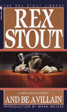 And be a villain : a Nero Wolfe mystery / Rex Stout ; introduction by Maan Meyers. - Rex Stout ; introduction by Maan Meyers.