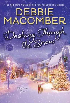 Dashing through the snow : a Christmas novel / Debbie Macomber. - Debbie Macomber.