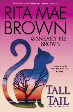 Tall tail : a Mrs. Murphy mystery / Rita Mae Brown & Sneaky Pie Brown ; illustrated by Michael Gellatly.