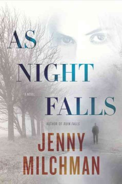 As night falls : a novel / Jenny Milchman. - Jenny Milchman.