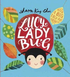 Lucy Ladybug /  Sharon King-Chai. - Sharon King-Chai.