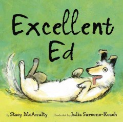 Excellent Ed /  by Stacy McAnulty ; illustrated by Julia Sarcone-Roach. - by Stacy McAnulty ; illustrated by Julia Sarcone-Roach.