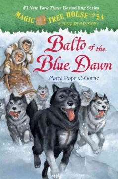 Balto of the Blue Dawn /  by Mary Pope Osborne ; illustrated by Sal Murdocca. - by Mary Pope Osborne ; illustrated by Sal Murdocca.