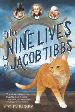 The nine lives of Jacob Tibbs /  Cylin Busby ; illustrated by Gerald Kelley. - Cylin Busby ; illustrated by Gerald Kelley.