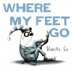 Where my feet go /  by Birgitta Sif. - by Birgitta Sif.