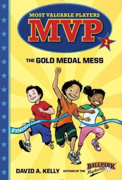 The gold medal mess /  David A. Kelly ; illustrated by Scott Brundage. - David A. Kelly ; illustrated by Scott Brundage.