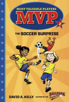 The soccer surprise /  David A. Kelly ; illustrated by Scott Brundage. - David A. Kelly ; illustrated by Scott Brundage.