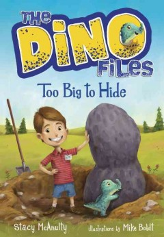Too big to hide /  by Stacy McAnulty ; illustrated by Mike Boldt. - by Stacy McAnulty ; illustrated by Mike Boldt.