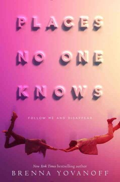 Places no one knows /  Brenna Yovanoff.