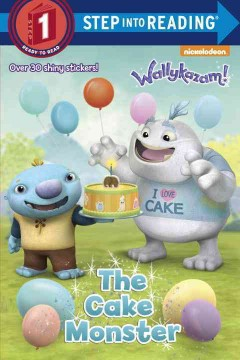 The Cake Monster /  by Jennifer Liberts ; based on the episode by Scott Gray ; illustrated by David VanTuyle. - by Jennifer Liberts ; based on the episode by Scott Gray ; illustrated by David VanTuyle.