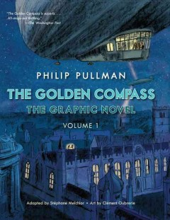 The golden compass : the graphic novel Volume 1 / adapted and illustrated by Stéphane Melchior-Durand ; art by Clément Oubrerie ; coloring by Clément Oubrerie with Philippe Bruno ; translated by Annie Eaton. - adapted and illustrated by Stéphane Melchior-Durand ; art by Clément Oubrerie ; coloring by Clément Oubrerie with Philippe Bruno ; translated by Annie Eaton.