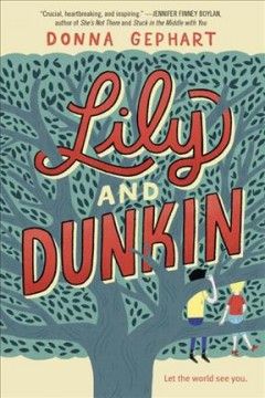 Lily and Dunkin /  Donna Gephart. - Donna Gephart.