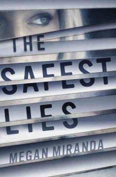 The safest lies /  Megan Miranda. - Megan Miranda.