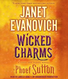 Wicked charms /  Janet Evanovich and Phoef Sutton. - Janet Evanovich and Phoef Sutton.