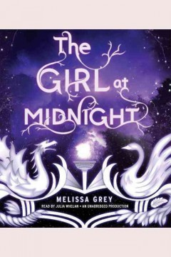 The girl at midnight /  Melissa Grey ; read by Julian Whelan. - Melissa Grey ; read by Julian Whelan.