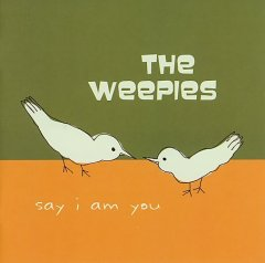 Say I am you /  the Weepies. - the Weepies.
