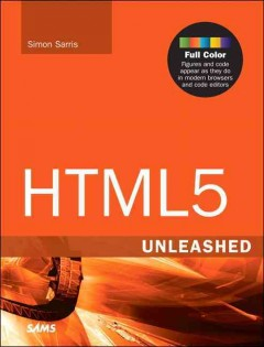 HTML5 unleashed /  Simon Sarris. - Simon Sarris.