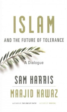 Islam and the future of tolerance : a dialogue / Sam Harris, Maajid Nawaz. - Sam Harris, Maajid Nawaz.