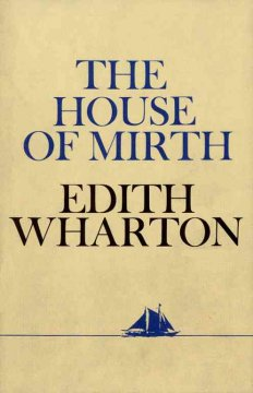 The house of mirth - by Edith Wharton.