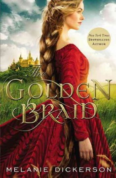 The golden braid /  Melanie Dickerson. - Melanie Dickerson.