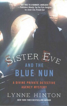 Sister Eve and the Blue Nun /  Lynne Hinton.