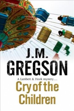 Cry of the children /  by J.M. Gregson.