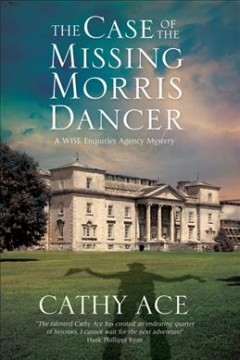 The case of the missing Morris dancer /  Cathy Ace. - Cathy Ace.