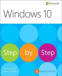 Windows 10 step by step /  Joan Lambert, Steve Lambert. - Joan Lambert, Steve Lambert.