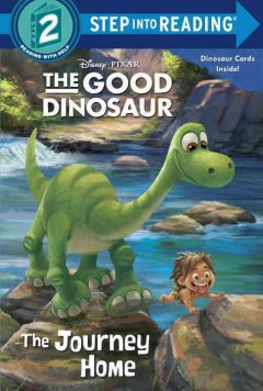 The good dinosaur.  by Bill Scollon ; illustrated by the Disney Storybook Art Team. - by Bill Scollon ; illustrated by the Disney Storybook Art Team.