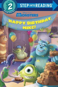 Happy birthday, Mike! - adapted by Jennifer Liberts Weinberg ; based on an original story by Julie Sternberg ; illustrated by the Disney Storybook Art Team.
