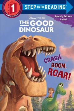 Crash, boom, roar! /  by Susan Amerikaner ; illustrated by the Disney Storybook Art Team. - by Susan Amerikaner ; illustrated by the Disney Storybook Art Team.