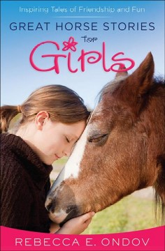 Great horse stories for girls /  Rebecca E. Ondov. - Rebecca E. Ondov.