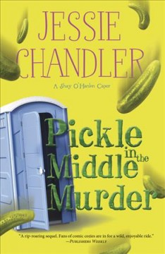Pickle in the middle murder : a Shay O'Hanlon caper / Jessie Chandler. - Jessie Chandler.
