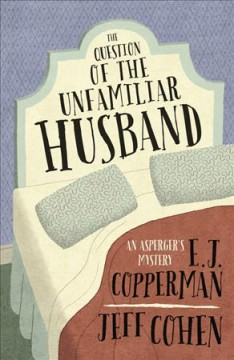 The question of the unfamiliar husband /  E.J. Copperman, Jeff Cohen. - E.J. Copperman, Jeff Cohen.