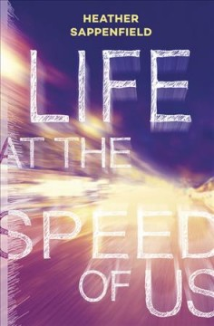 Life at the speed of us /  Heather Sappenfield.