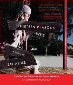 Thirteen reasons why /  by Jay Asher. - by Jay Asher.